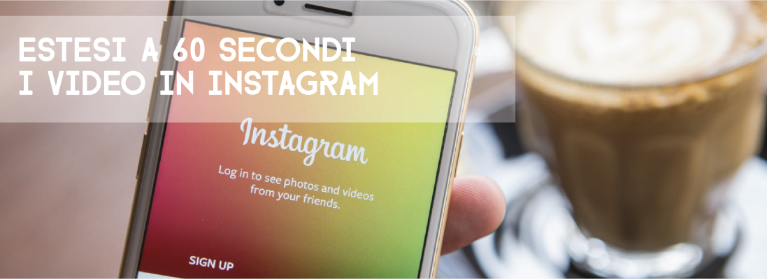 Estesi a 60 secondi i video Instagram